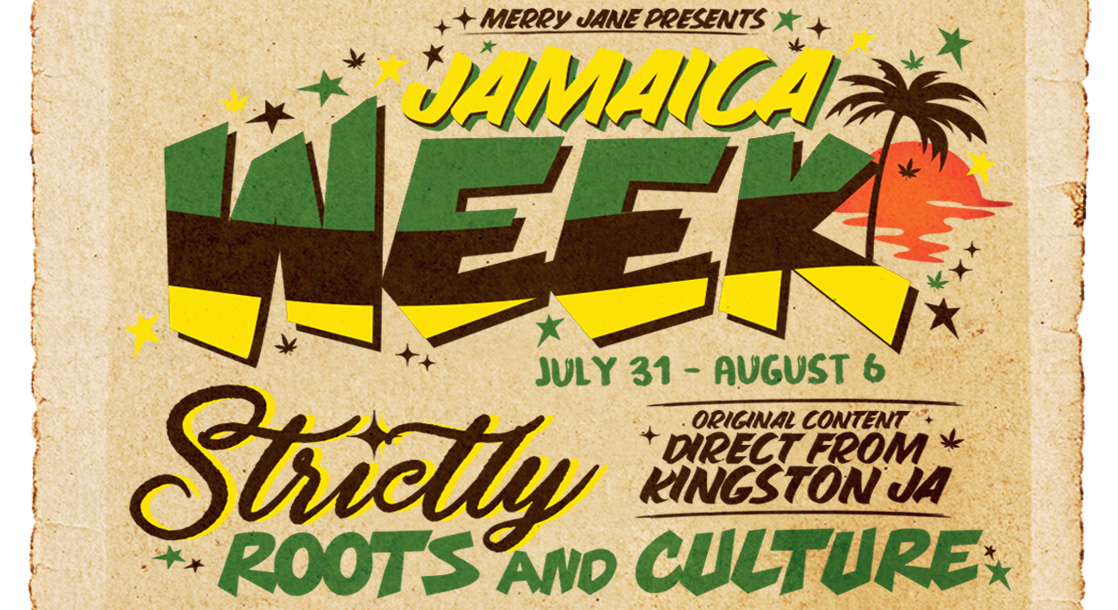 Welcome to MERRY JANE's Jamaica Week!